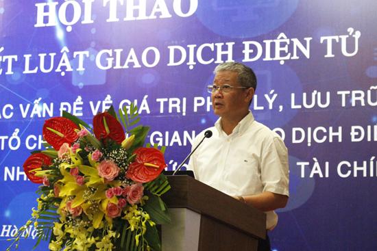 Thứ trưởng Nguyễn Thành Hưng: Cần sớm hoàn thiện hành lang pháp lý, tính tin cậy trong giao dịch điện tử